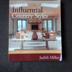 INFLUENTIAL COUNTRY STYLES - JUDITH MILLER (TEXT IN LIMBA ENGLEZA)