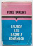 Petre Ispirescu - Legende sau basmele românilor (Facla, 1984)