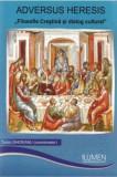 Adversus Haereses. Filosofie crestina si dialog cultural (pachet - vol. 1, 2, 3) - Tudor GHIDEANU