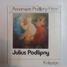 JULIUS PODLIPNY de ANNEMARIE PODLIPNY HEHN , 1987