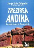 Trezirea andina. Un ghid incas in Peru mistic/Jorge Luis Delgado