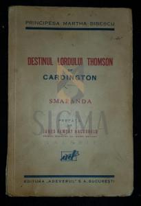 BIBESCU MARTHA (PRINCIPESA) - DESTINUL LORDULUI THOMPSON OF CARDINGTON - SMARANDA, 1933