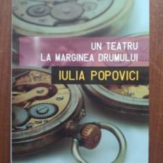 Un teatru la marginea drumului- Iulia Popovici