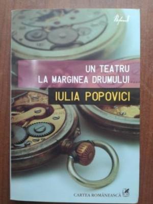 Un teatru la marginea drumului- Iulia Popovici foto