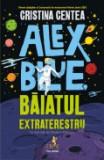 Cumpara ieftin Alex Blue, baiatul extraterestru