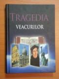 TRAGEDIA VEACURILOR-ELLEN G. WHITE,BUC.2001