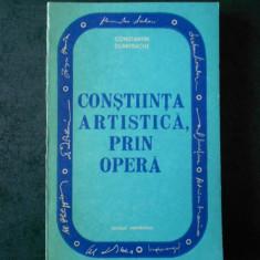 CONSTANTIN DUMITRACHE - CONSTIINTA ARTISTICA, PRIN OPERA
