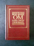 CEL MAI MARE OM CARE A TRAIT VREODATA (1995, WARCH TOWER BIBLE)