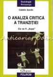 """Cumpara ieftin O Analiza Critica A Tranzitiei. Ce Va Fi """"Dupa"""" - Catalin Zamfir"""