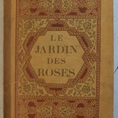 LE JARDIN DES ROSES par SAADI , l' ornementation de l ' ouvrage est de MOHAMMED RACIM , la miniature a ete desinee par PAUL ZENKER , 1935
