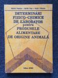 DETERMINARI FIZICO-CHIMICE DE LABORATOR PRODUSELE ALIMENTARE DE ORIGINE ANIMALA