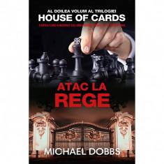 Atac la rege - vol.2 al trilogiei House of cards - Michael Dobbs
