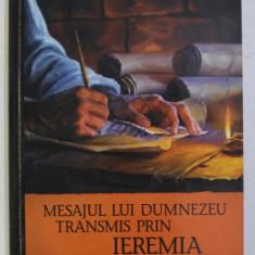 MESAJUL LUI DUMNEZEU TRANSMIS PRIN IEREMIA , 2010