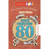 Ocolul Pamantului in 80 de zile - Jules Verne (repovestire de Rob Alcraft)