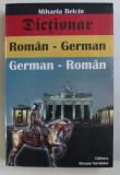 DICTIONAR ROMAN - GERMAN / GERMAN - ROMAN de MIHAELA BELCIN , 2003