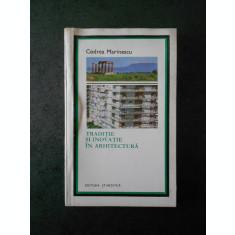 CODREA MARINESCU - TRADITIE SI INOVATIE IN ARHITECTURA