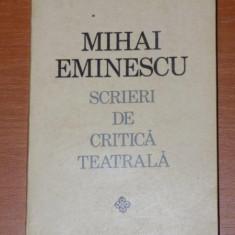 SCRIERI DE CRITICA TEATRALA de MIHAI EMINESCU 1972