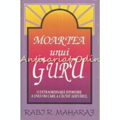 Moartea Unui Guru - Rabj R. Maharaj, Dave Hunt