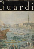 Guardi - Clasicii picturii universale, Alta editura, 1981