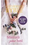 Maritata pana luni - Catherine Bybee