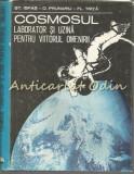 Cumpara ieftin Cosmosul, Laborator Si Uzina Pentru Viitorul Omenirii - Stefan Ispas