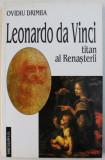 LEONARDO DA VINCI - TITAN AL RENASTERII de OVIDIU DRIMBA , 2000 , DEDICATIE *