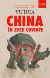 China in zece cuvinte | Yu Hua, Humanitas