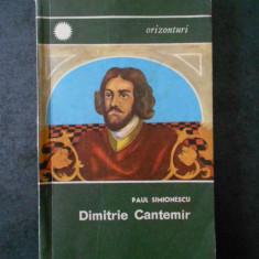 PAUL SIMIONESCU - DIMITRIE CANTEMIR. DOMNITOR SI SAVANT UMANIST
