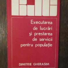 EXECUTAREA DE LUCRARI SI PRESTAREA DE SERVICII PENTRU POPULATIE-D. GHERASIM