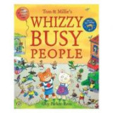 Tom and Millie: Whizzy Busy People - Guy Parker-Rees