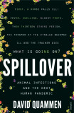 Spillover the powerful, prescient book that predicted the Covid-19 coronavirus pandemic.