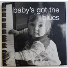 BABY'S GOT THE BLUES de GARETH JONES, 2005