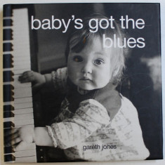 BABY'S GOT THE BLUES de GARETH JONES, 2005