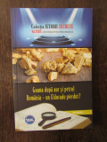 Goana după aur și petrol. România – un Eldorado pierdut? - Boerescu Dan-Silviu
