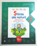 STIINTE ALE NATURII , CAIET DE LUCRU PENTRU CLASA A III-A de PAULA COPACEL..OLGUTA SCHIOPU , 2016
