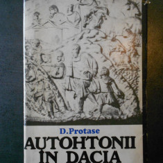 D. PROTASE - AUTOHTONII IN DACIA