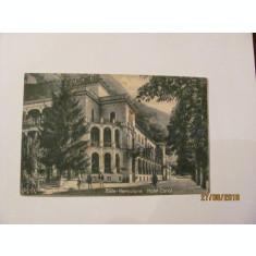 "GE - Ilustrata veche BAILE HERCULANE ""Hotel Carol"" circulata 1926 / varianta 1"
