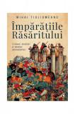Imparatiile Rasaritului   Mihai Tiuliumeanu, Curtea Veche