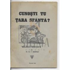 PR. DR. T. NEGOITA - CUNOSTI TU TARA SFANTA ? - Calauza schitata , 1944