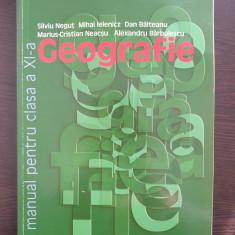 GEOGRAFIE MANUAL PENTRU CLASA A XI-A - Negut, Ielenicz