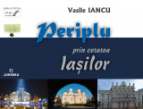 Periplu prin cetatea Iasilor | Vasile Iancu