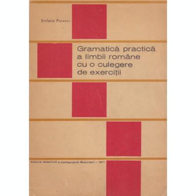gramatica practica a limbii romane cu o culegere de exercitii,stefania,T.GRATUIT foto