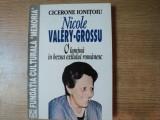 NICOLAE VALERY - GROSSU , O LUMINA IN BEZNA EXILULUI ROMANESC de CICERONE IONITOIU , Bucuresti 1997