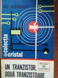 Un tranzistor, doua tranzistoare- Ilie Mihaescu