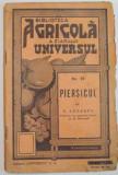 BIBLIOTECA AGRICOLA A ZIARULUI &amp,quot, UNIVERSUL &amp,quot, : PIERSICUL de C. LUPASCU , NR. 34 , EDITIA A IV A 1944