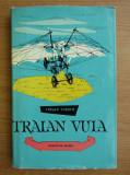 Crisan Toescu - Traian Vuia (1961, Colectia Oameni de seama)