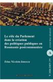 Le role du parlement dans la creation des politiques publiques en Roumanie postcommuniste - Irina Nicoleta Ionescu