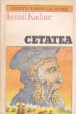 ISMAIL KADARE - CETATEA ( RI )