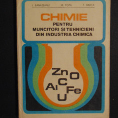 Chimie pentru muncitori si tehnicieni din industria chimica