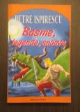BASME, LEGENDE, SNOAVE - PETRE ISPIRESCU